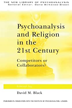 Psychoanalysis and Religion in the 21st Century: Competitors or Collaborators 9780415379441