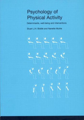 Psychology of Physical Activity: Determinants, Well-Being and Interventions 9780415235266