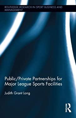 Public/Private Partnerships for Major League Sports Facilities