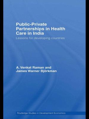 Public-Private Partnerships in Health Care in India: Lessons for Developing Countries 9780415467285