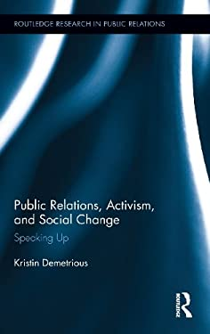 Public Relations, Activism, and Social Change: Speaking Up 9780415897068