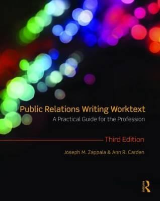 Public Relations Writing Worktext: A Practical Guide for the Profession 9780415997546