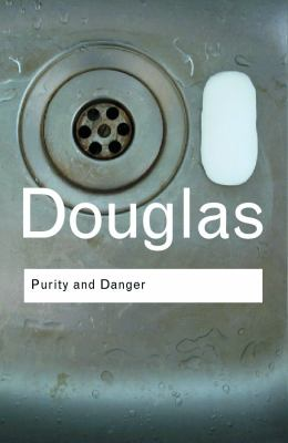 Purity and Danger: An Analysis of Concepts of Pollution and Taboo 9780415289955