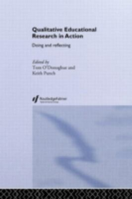 Qualitative Educational Research in Action: Doing and Reflecting 9780415304207