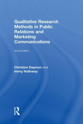 Qualitative Research Methods in Public Relations and Marketing Communications 9780415471176