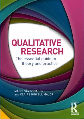 Qualitative Research: The Essential Guide to Theory and Practice 9780415674782
