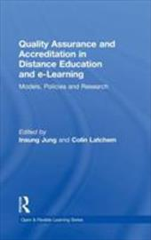 Quality Assurance and Accreditation in Distance Education and E-Learning: Models, Policies and Research