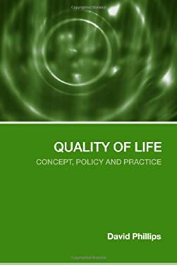 Quality of Life: Concept, Policy and Practice 9780415323543