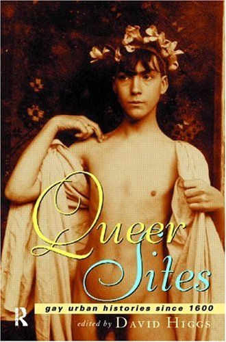 Queer Sites Gay Urban History Since 1600 9780415158985