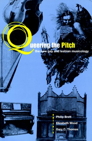 Queering the Pitch: The New Gay and Lesbian Musicology
