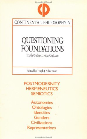 Questioning Foundations: Truth/Subjectivity/Culture 9780415906241