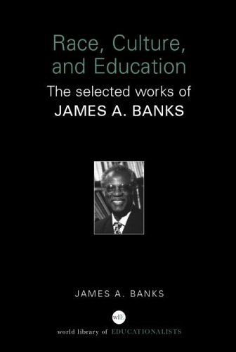 Race, Culture and Education: The Selected Works of James A. Banks 9780415398206