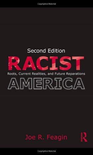 Racist America: Roots, Current Realities, and Future Reparations 9780415992077