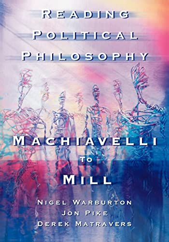 Reading Political Philosophy: Machiavelli to Mill 9780415211970
