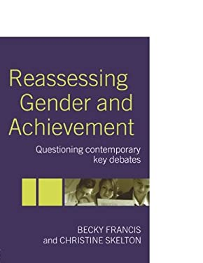 Reassessing Gender and Achievement: Questioning Contemporary Key Debates 9780415333252