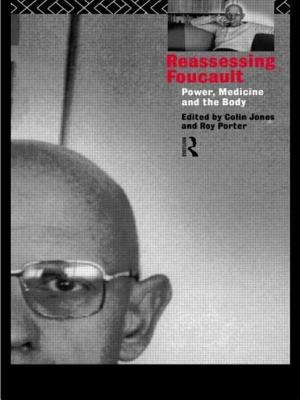 Reassessing Foucault: Power, Medicine and the Body 9780415183413