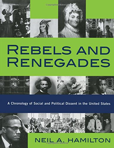 Rebels and Renegades: A Chronology of Social and Political Dissent in the United States 9780415936392