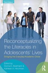 Reconceptualizing the Literacies in Adolescents' Lives: Bridging the Everyday/Academic Divide 11656687