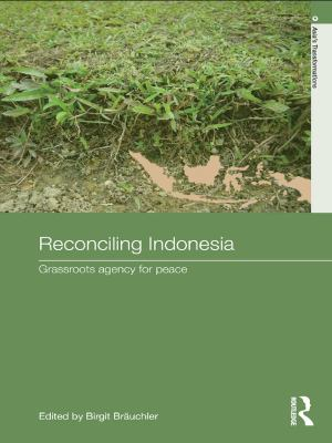 Reconciling Indonesia: Grassroots Agency for Peace 9780415690164