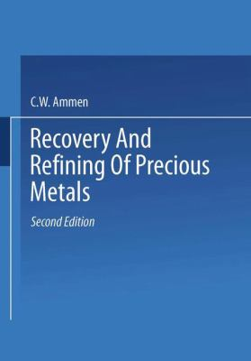 Recovery and Refining of Precious Metals 9780412720604