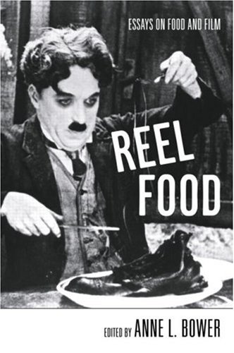 Reel Food: Essays on Food and Film 9780415971119