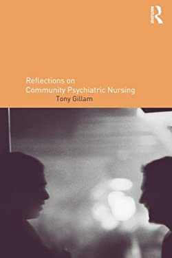 Reflections on Community Psychiatric Nursing 9780415259798