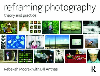 Reframing Photography: Theory and Practice 9780415779203