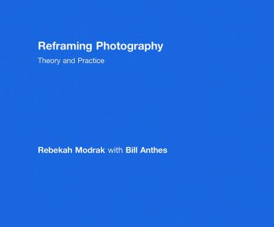 Reframing Photography: Theory and Practice 9780415779197