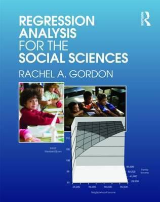 Regression Analysis for the Social Sciences 9780415991544