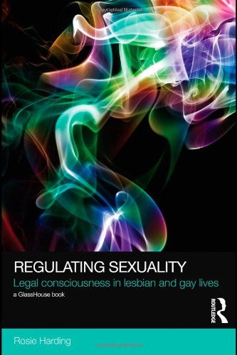 Regulating Sexuality: Legal Consciousness in Lesbian and Gay Lives 9780415574389
