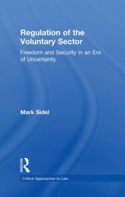 Regulation of the Voluntary Sector: Freedom and Security in an Era of Uncertainty 9780415424240