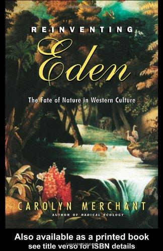 Reinventing Eden: The Fate of Nature in Western Culture 9780415931649