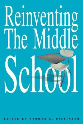 Reinventing the Middle School 9780415925938