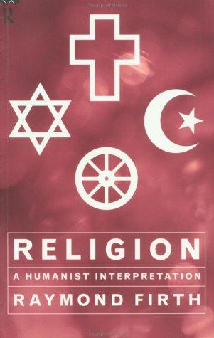 Religion: A Humanist Interpretation 9780415128971
