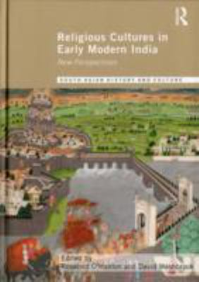 Religious Cultures in Early Modern India: New Perspectives 9780415602327