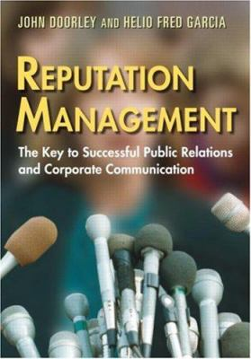 Reputation Management: The Key to Successful Public Relations and Corporate Communication 9780415974714