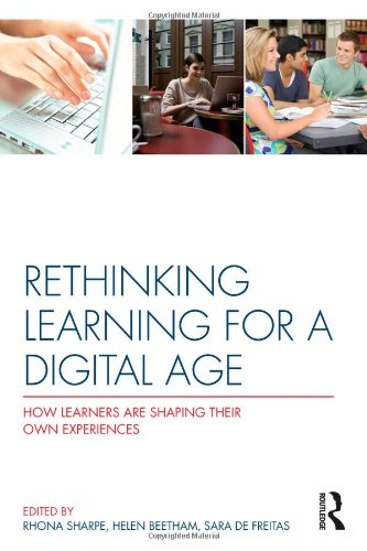Rethinking Learning for a Digital Age: How Learners Are Shaping Their Own Experiences