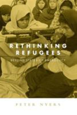 Rethinking Refugees: Beyond States of Emergency 9780415952323