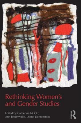 Rethinking Women's and Gender Studies 9780415808316