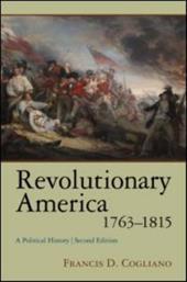 Revolutionary America, 1763-1815: A Political History