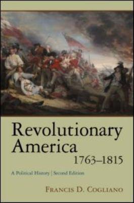 Revolutionary America, 1763-1815: A Political History 9780415964869