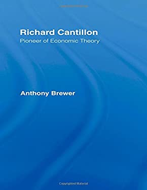 Richard Cantillon: Pioneer of Economic Theory 9780415075770