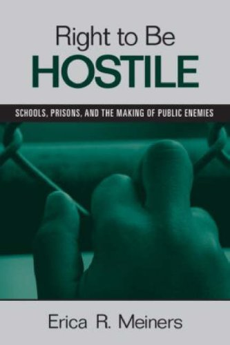 Right to Be Hostile: Schools, Prisons, and the Making of Public Enemies 9780415957120