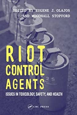 Riot Control Agents: Issues in Toxicology, Safety & Health 9780415299022