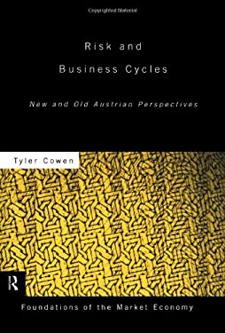 Risk and Business Cycles: New and Old Austrian Perspectives 9780415169196
