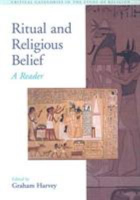 Ritual and Religious Belief: A Reader 9780415974486