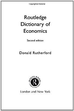 Routledge Dictionary of Economics 9780415250917