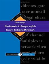Routledge French Technical Dictionary Dictionnaire Technique Anglais: Volume 2 English-French/Anglais-Francais