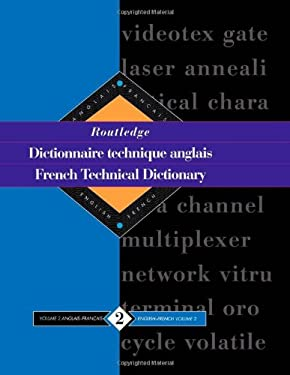 Routledge French Technical Dictionary Dictionnaire Technique Anglais: Volume 2 English-French/Anglais-Francais 9780415112253