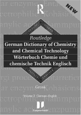 Routledge German Dictionary of Chemistry and Chemical Technology Worterbuch Chemie Und Chemische Technik: Vol 1: German-English 9780415171281
